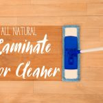 Simple Yet Powerful All-Natural Laminate Floor Cleaner