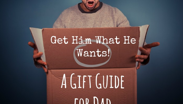 Get Him What He Wants: A Gift Guide for Dad
