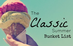 Our Classic Summer Bucket List (with Printable)