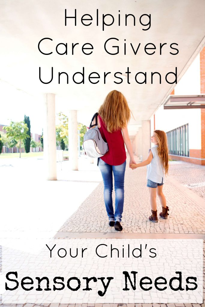 Helping Care Givers Understand Your Childs Sensory Needs