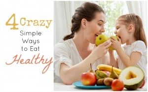 Four Crazy Simple Ways to Eat Healthy After the Holiday Madness