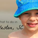 What to Do with Kids in Charleston, South Carolina