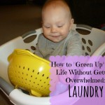 "How to ""Green Up"" Your Life Without Getting Overwhelmed: Laundry"