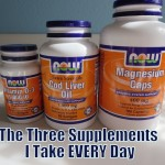 The Three Supplements I Take Every Day