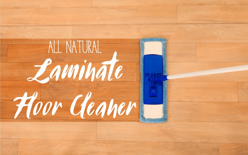 All Natural Laminate Floor Cleaner