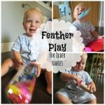 """Serious"" Fun Saturdays: Feather Play for Older Babies"