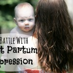 What Happened AFTER My Son was Born: An Ugly Battle with Postpartum Depression