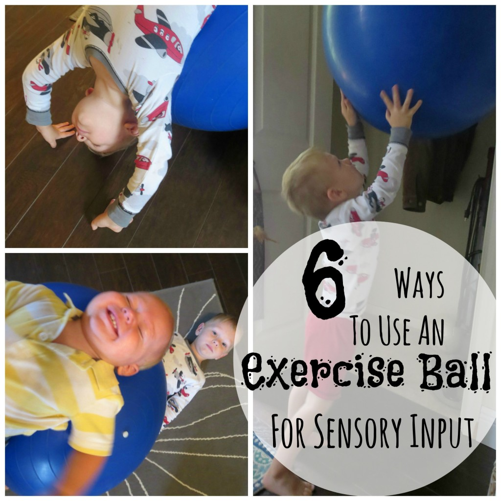 "A collage image of a young boy using an exercise ball for sensory therapy and a text overlay that reads ""6 ways to use an exercise ball for sensory input"""