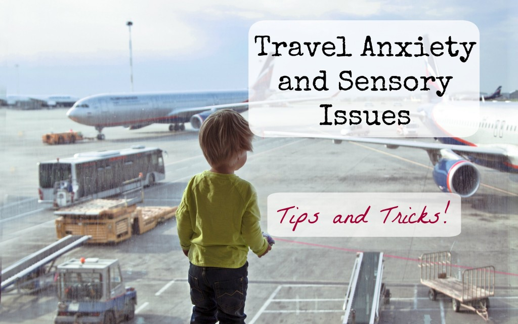 Travel Anxiety and Sensory Issues