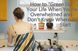 How to Green Up Your Life