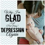 Why I'm Glad I got Post Partum Depression a Second Time