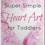 Super Simple Heart Art for Toddlers