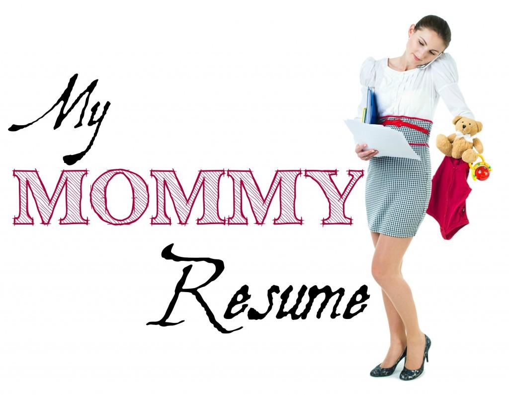 my mommy resume
