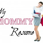 My Mommy Resume