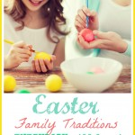 Easter Family Traditions