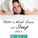 How to Wind Down for Sleep After a Stressful Day with Kids
