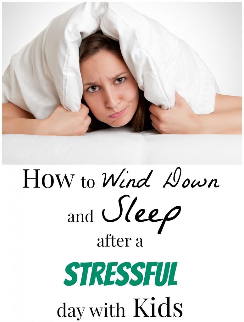 Sleep Stressful Day with Kids