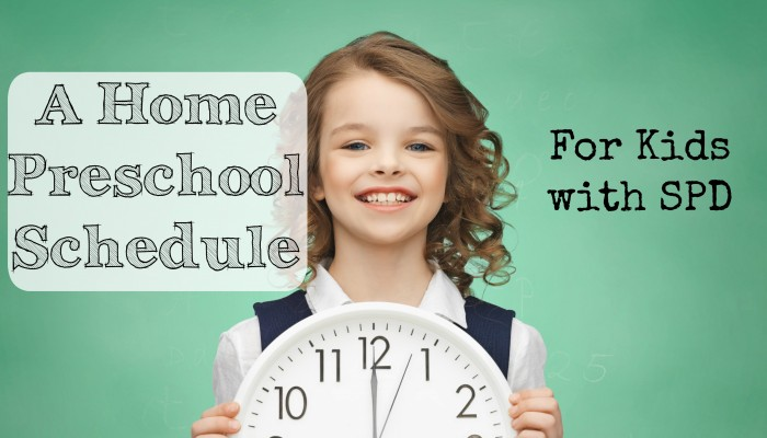 A Home Preschool Schedule (Especially for Kids with SPD)