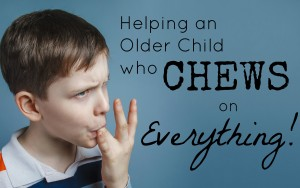Sensory FAQs: Oral Seekers/Helping a Child who Chews on Everything!