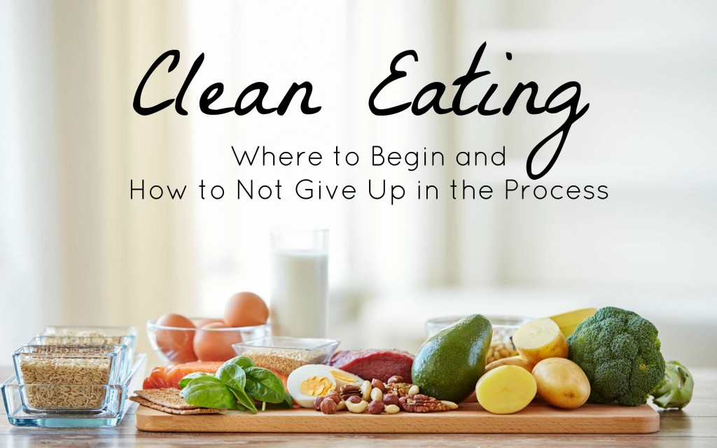 Clean Eating Where to Begin