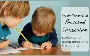 Our Four Year Old Preschool Curriculum Changes; A Little Deeper and a Little More Fun!
