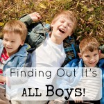 Ten Thoughts that Ran through My Head When I Found Out I'll be a Mom of ALL Boys