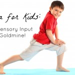 Yoga for Kids: A Sensory Input Goldmine!