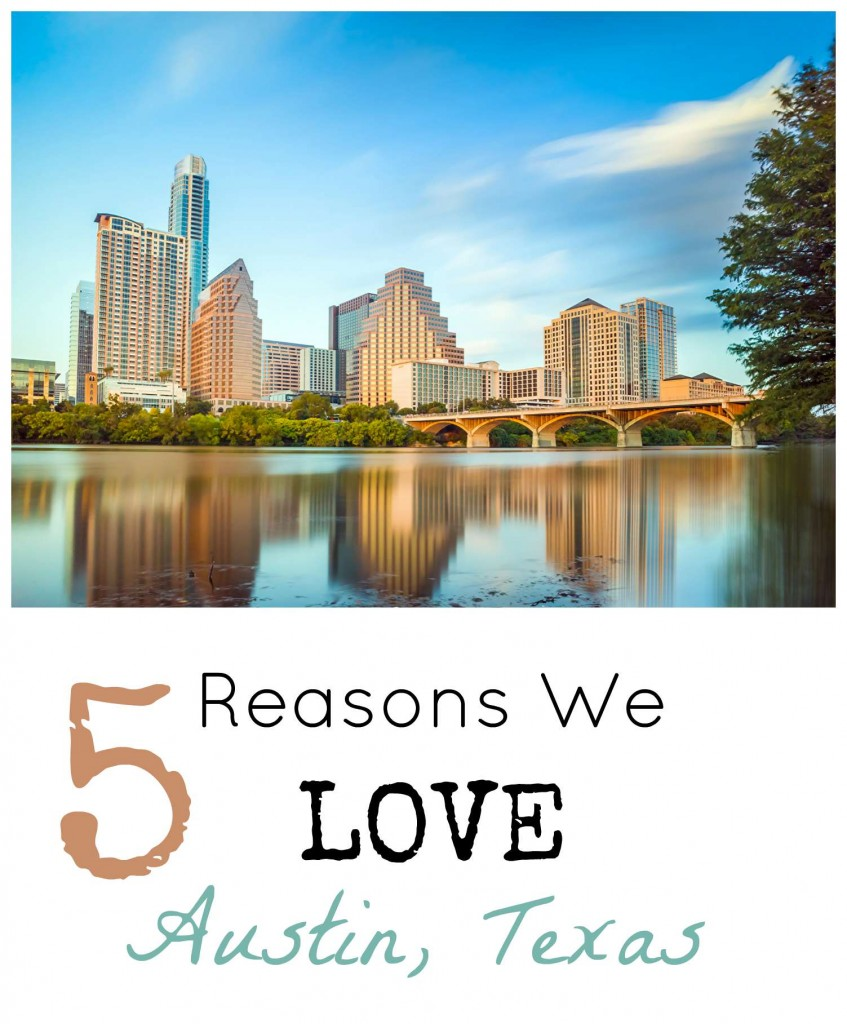 Reasons we love Austin Texas