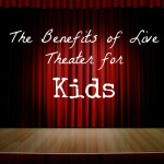 The Benefits of Live Theater for Children