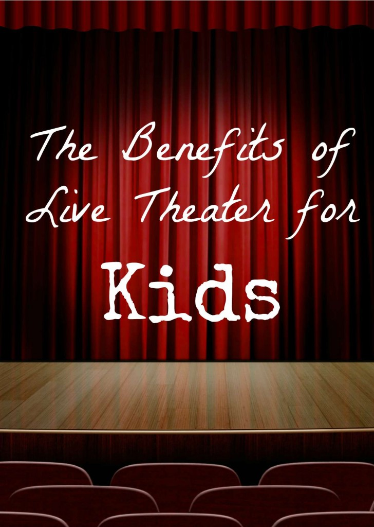 benefits of live theater for kids pin