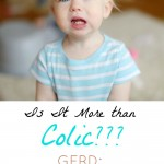 Is This More than Colic? GERD: What it is and How to Cope