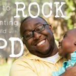 How to ROCK at Parenting a Child with SPD