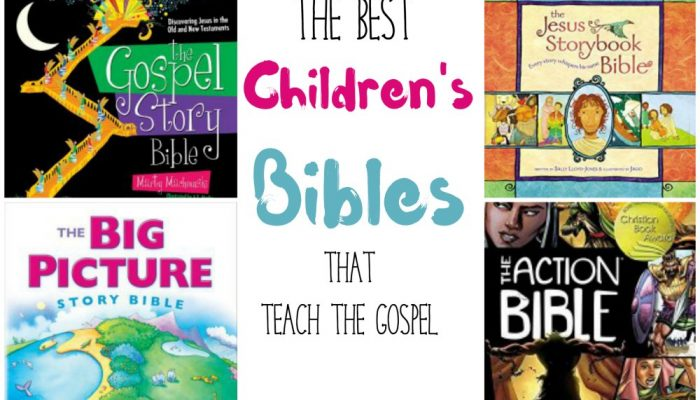 Hands Down the Best Children's Bibles for Teaching the Gospel