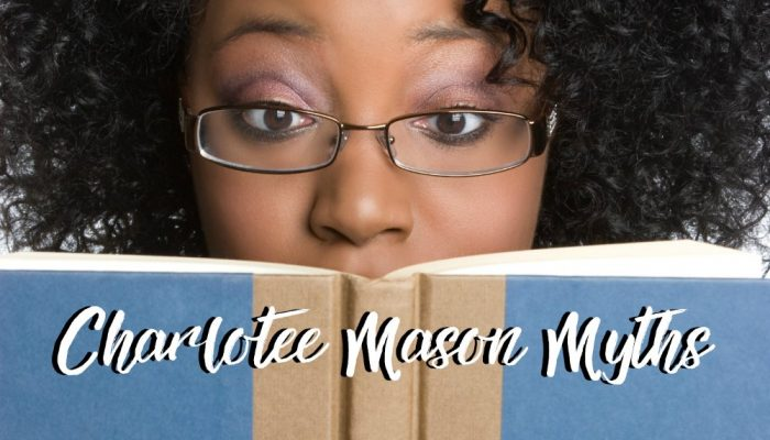 Three Myths I Believed about Charlotte Mason