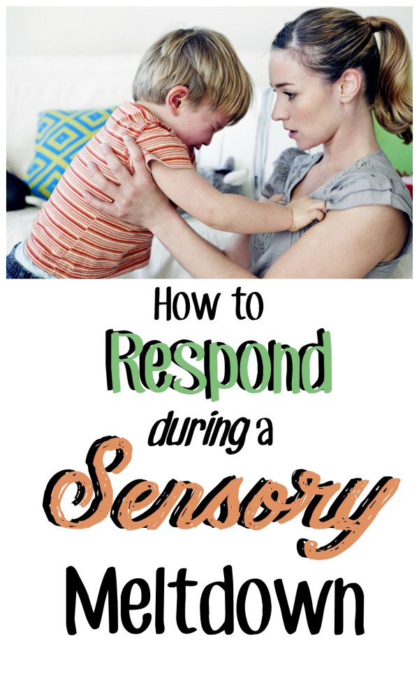 "Young mother holding a crying preschooler who is having a sensory meltdown. Text overlay reads ""How to Respond during a Sensory Meltdown"""