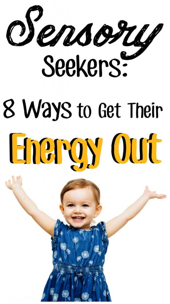 "Toddler girl with arms outstretched in happiness with text overlay that reads ""Sensory Seekers: 8 Ways to get their energy out"""