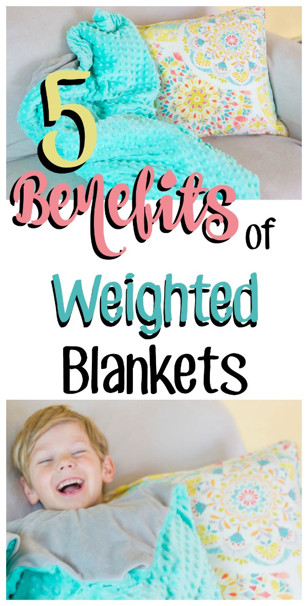 "collage image of a teal blanket on a couch and another image of a smiling blonde boy cuddled under the blanket with text overlay that reads ""5 Benefits of Weighted Blankets"""