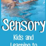 Teaching a Sensory Kid How to Swim