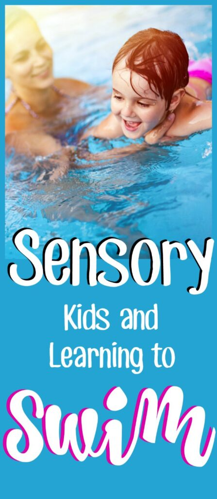 "Image of woman teaching a young girl to swim in a pool with the text overlay reading, ""Sensory Kids and Learning to Swim"""